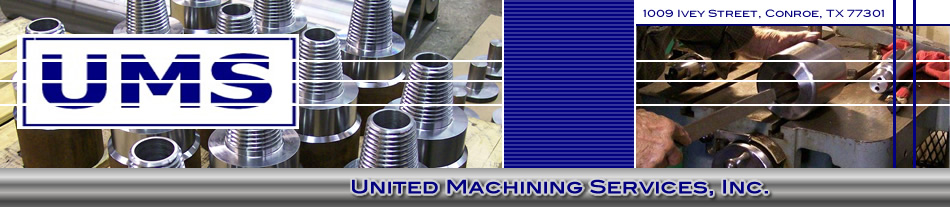 United Machining Services, Inc | Conroe, TX